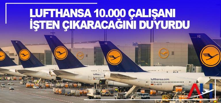Lufthansa 10 bin çalışanı işten çıkaracağını duyurdu