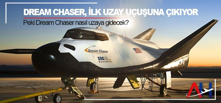 Sierra Nevada Corporation, geliştirdiği uzay aracı Dream Chaser ilk uzay uçuşuna çıkıyor