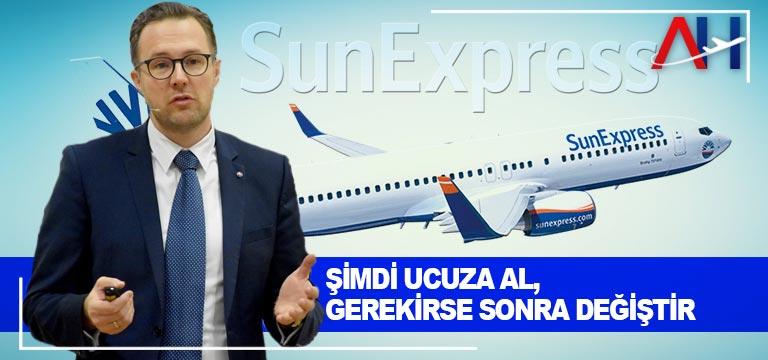 SunExpress: Şimdi ucuza al, gerekirse sonra değiştir