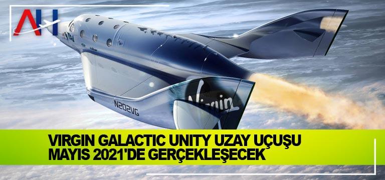 Virgin Galactic Unity uzay uçuşu Mayıs 2021'de gerçekleşecek