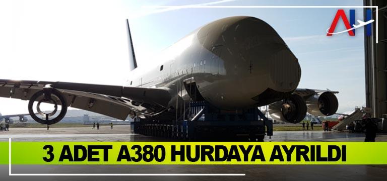 3 adet A380 hurdaya ayrıldı