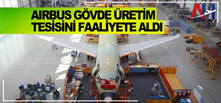 AIRBUS GÖVDE ÜRETİM TESİSİNİ FAALİYETE ALDI
