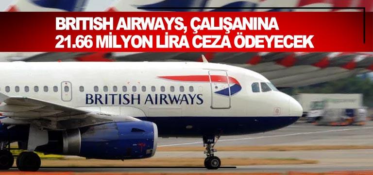 British Airways, çalışanına 21.66 milyon lira ceza ödeyecek