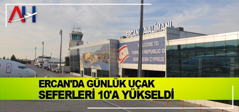 Ercan'da günlük uçak seferleri 10'a yükseldi