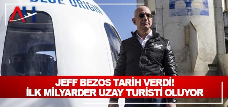 Jeff Bezos tarih verdi! İlk milyarder uzay turisti oluyor