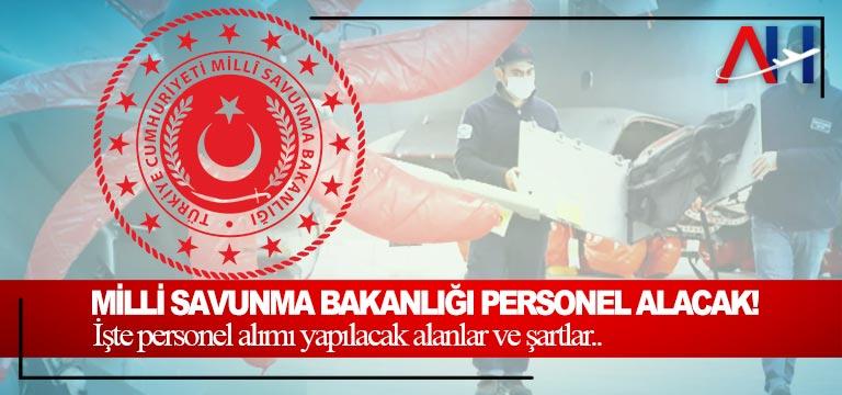 Milli Savunma Bakanlığı personel alacak!