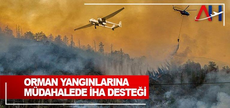 Orman yangınlarına müdahalede İHA desteği