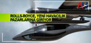 Rolls-Royce, yeni havacılık pazarlarına giriyor