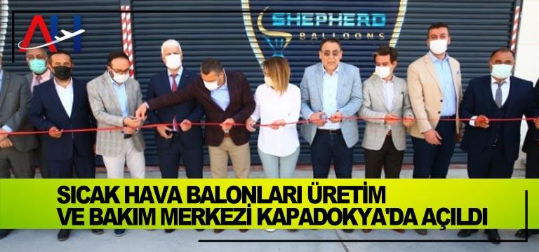 Sıcak hava balonları üretim ve bakım merkezi Kapadokya'da açıldı
