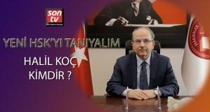 Yeni HSK'yı tanıyoruz... Halil Koç kimdir ?   SON TV