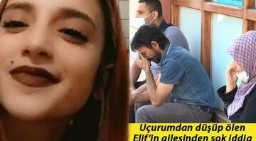 Uçurumdan düşüp ölen Elif Çakalın ailesinden şok iddia: Bir gün önce kapıya gelip tehdit etti