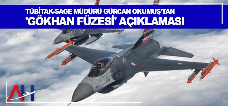 TÜBİTAK-SAGE Müdürü Gürcan Okumuş'tan 'GÖKHAN Füzesi' açıklaması