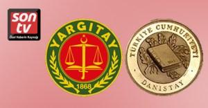 Danıştay ve Yargıtay'a yeni üyeler belirlenecek   SON TV