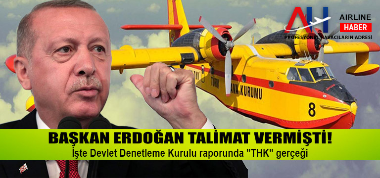"""Başkan Erdoğan talimat vermişti! İşte Devlet Denetleme Kurulu raporunda """"THK"""" gerçeği"""