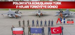 Polonya'ya Konuşlanan Türk F-16'ları Türkiye'ye Döndü