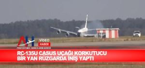 RC-135U casus uçağı korkutucu bir yan rüzgarda iniş yaptı