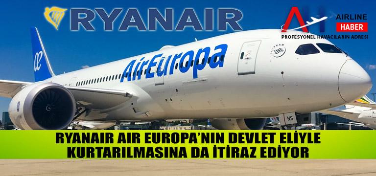 Ryanair Air Europa'nın devlet eliyle kurtarılmasına da itiraz ediyor
