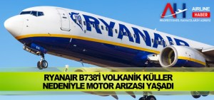 Ryanair B738'i volkanik küller nedeniyle motor arızası yaşadı