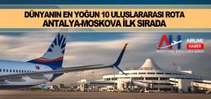 Dünyanın en yoğun 10 uluslararası rota: Antalya-Moskova ilk sırada