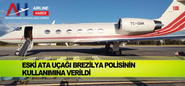 Eski ATA uçağı Brezilya polisinin kullanımına verildi