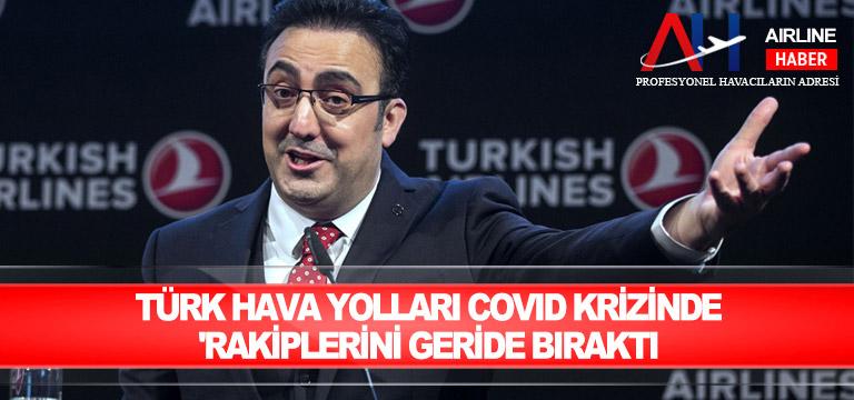 Türk Hava Yolları Covid krizinde 'rakiplerini geride bıraktı