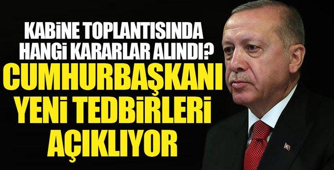 Erdoğan yeni tedbirleri açıklıyor
