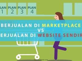 BERJUALAN DI MARKETPLACE vs BERJUALAN DI WEBSITE SENDIRI