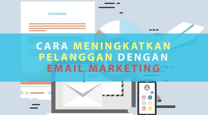10 Cara Meningkatkan Pelanggan dengan Memanfaatkan Email Marketing