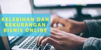 Kelebihan dan Kekurangan Bisnis Online yang Wajib Diketahui Pemula