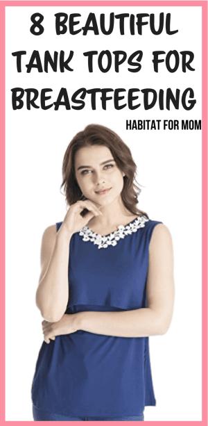8 beautiful tank tops for breastfeeding mamas. Mom style inspiration   New mom tips   breastfeeding tips for moms! #breastfeeding #tanktops #habitatformom