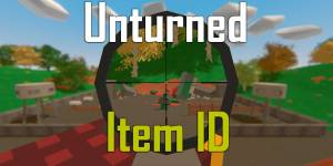Unturned Item ID – Complete List (January 2020)