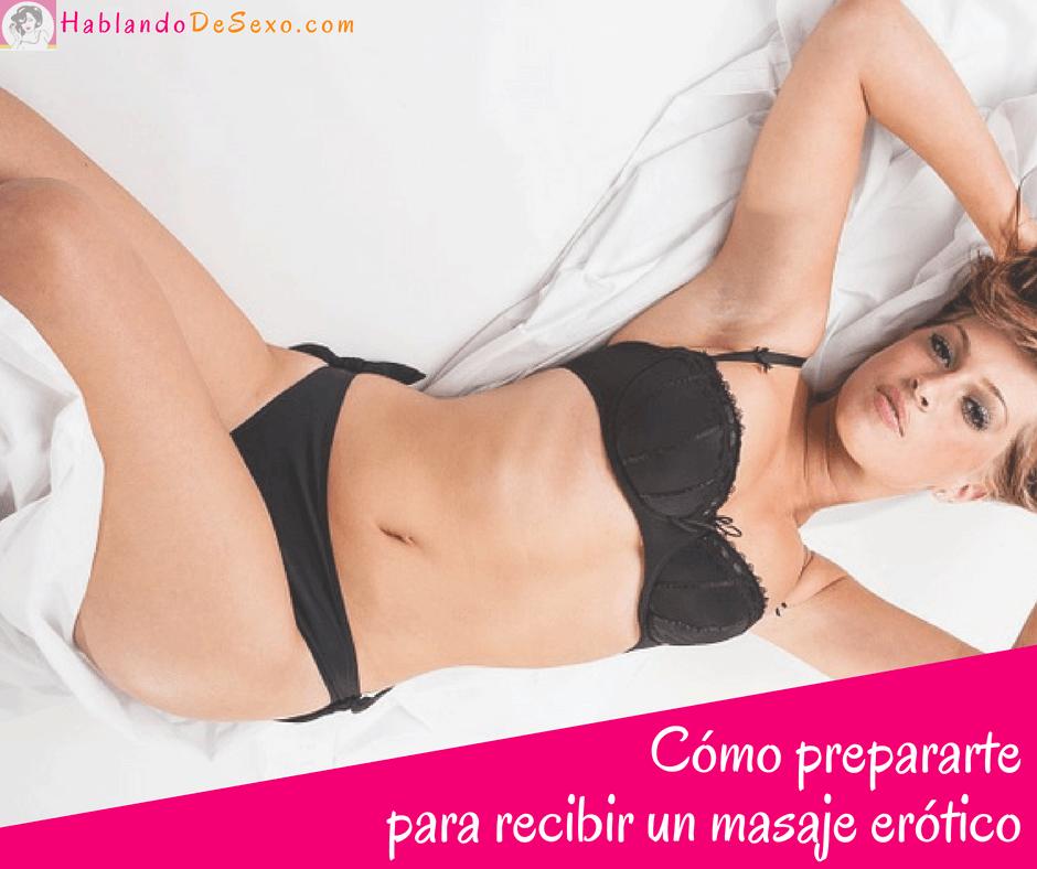 Cómo prepararte para recibir un masaje erótico