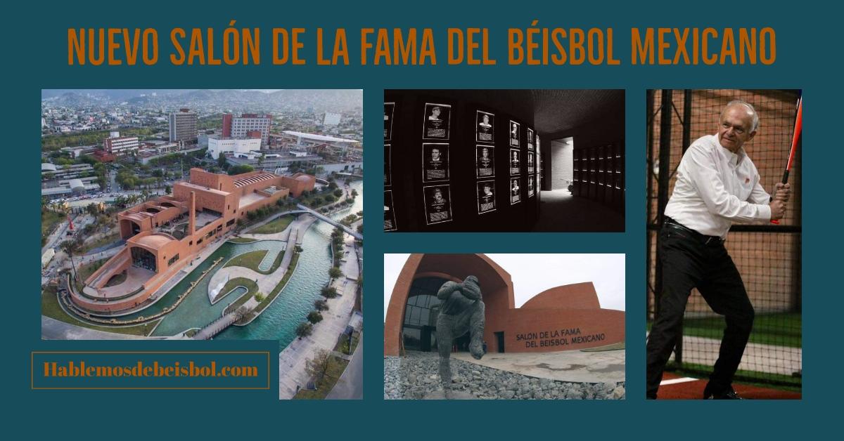 20 de febrero se inaugura el Nuevo Salón de la Fama del Béisbol Mexicano en Monterrey