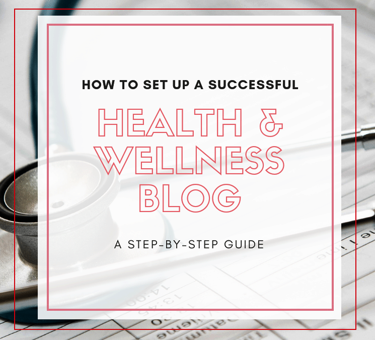 how to make a wellness and health blog