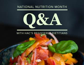 Week Four: Q&A with HAC's Registered Dietitians