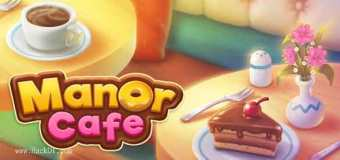 Manor Cafe Mod Apk 1.117.11 (Hack, Unlimited Life Coin)