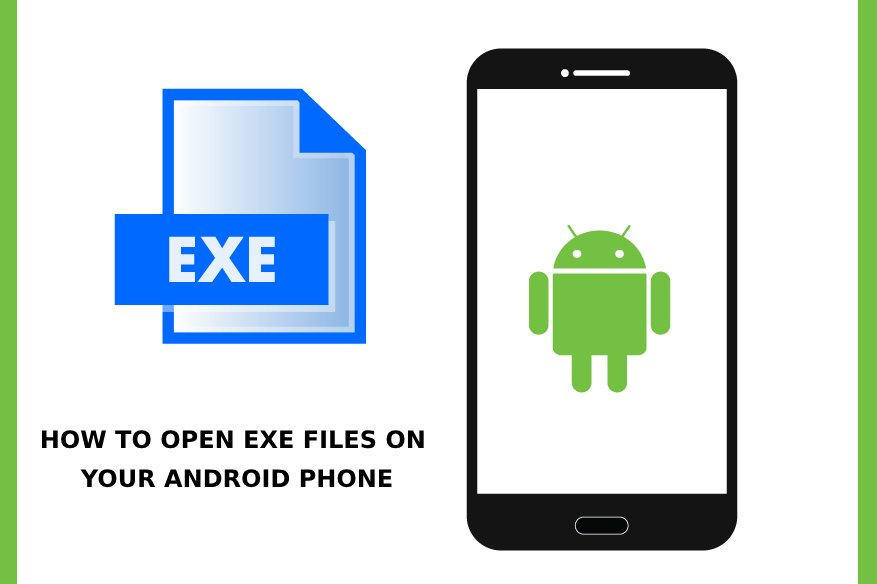 How To Open Exe Files On Android Phones