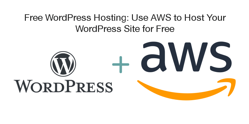 Image with the logos of WordPress and AWS, which is meant as a banner for the tutorial titled: Free WordPress Hosting: Using AWS to Host Your WordPress Site for Free