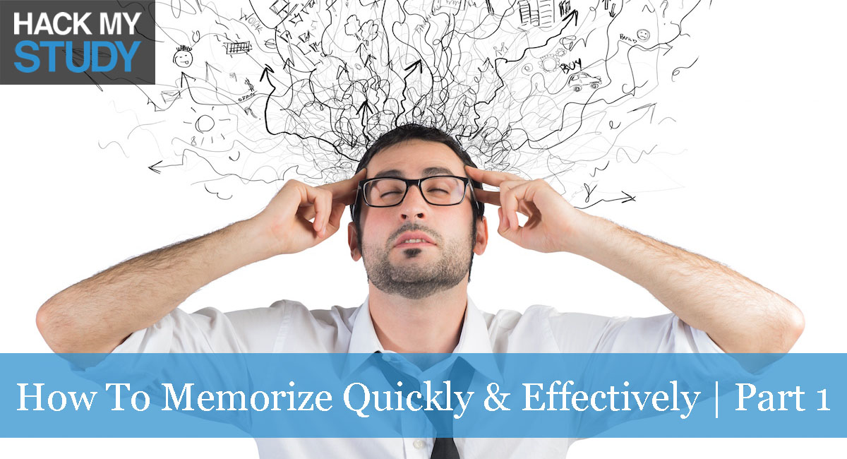 How To Memorize Things Quickly & Effectively  Hack My Study