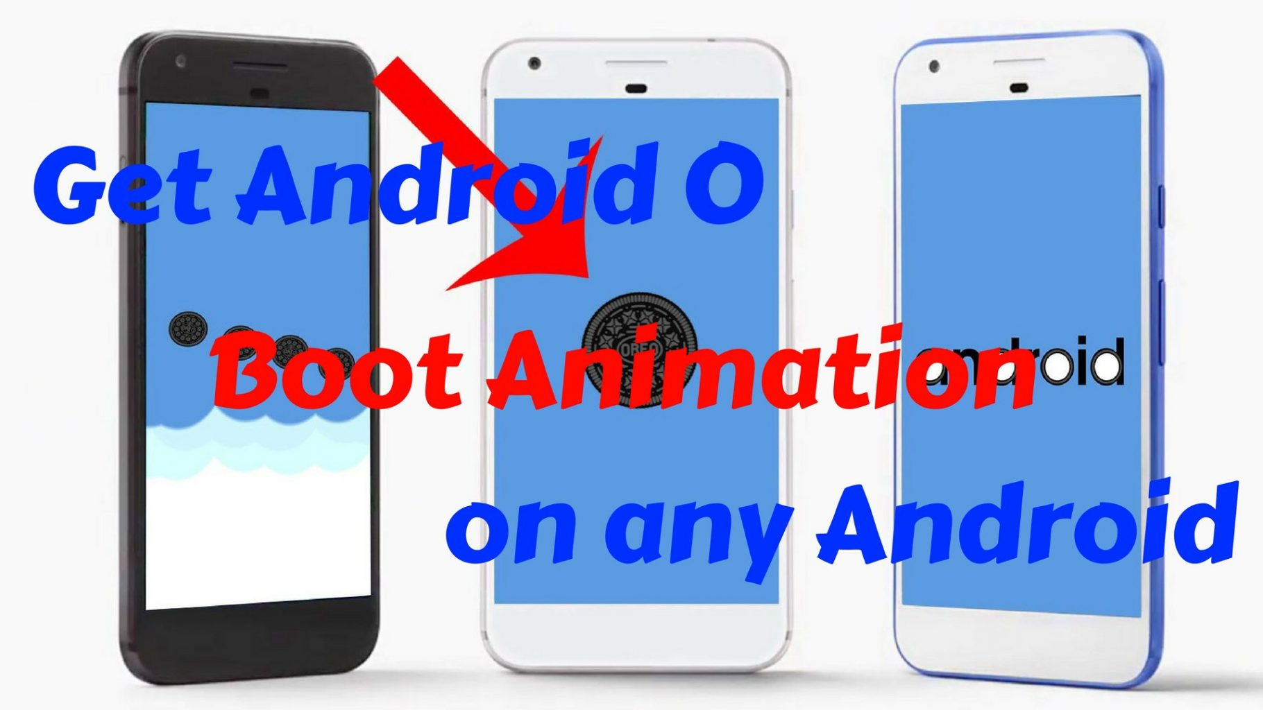 Get Android O boot animation on Any Android - Hacks & Geeks