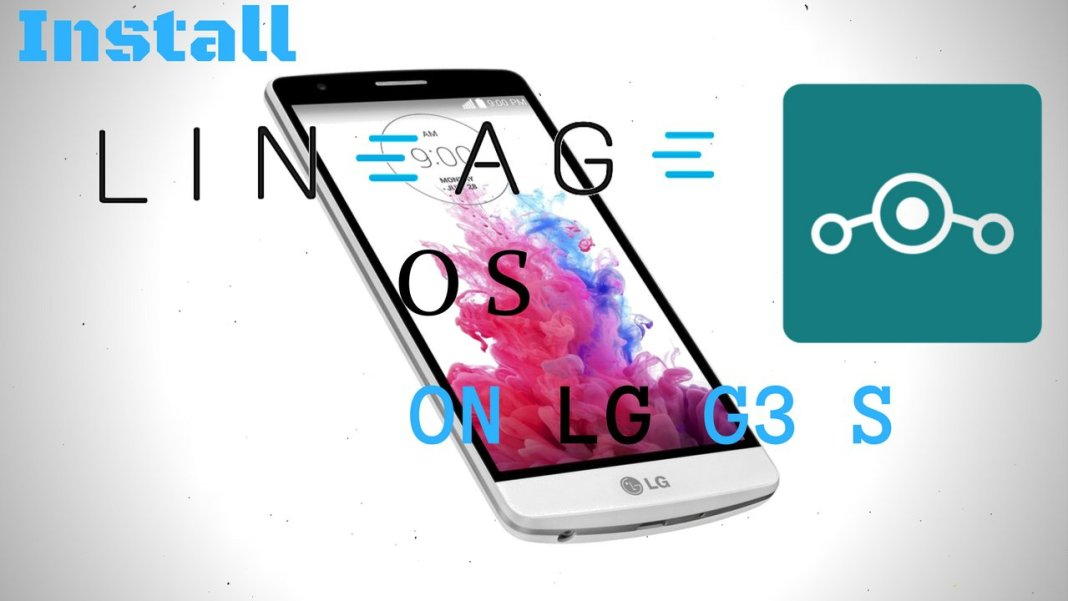 Lineage OS on LG G3 S