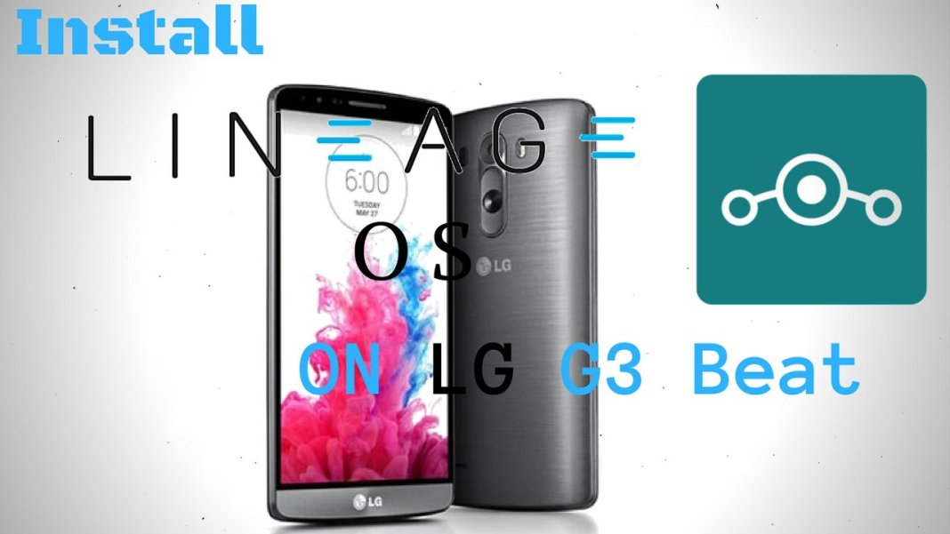 Install Lineage OS on LG G3 Beat