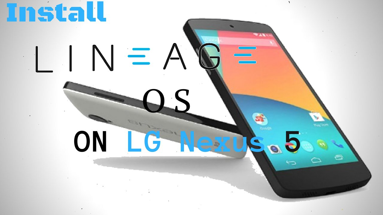 Install Lineage OS 14 1 On LG Nexus 5 (hammerhead) - Hacks