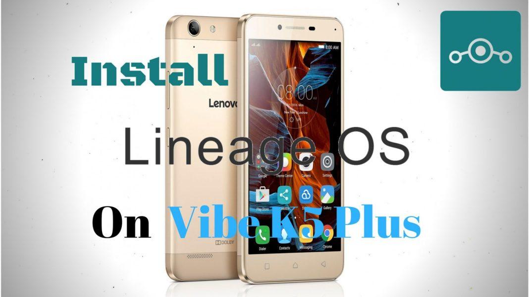 Install Lineage OS on Lenovo Vibe K5 Plus