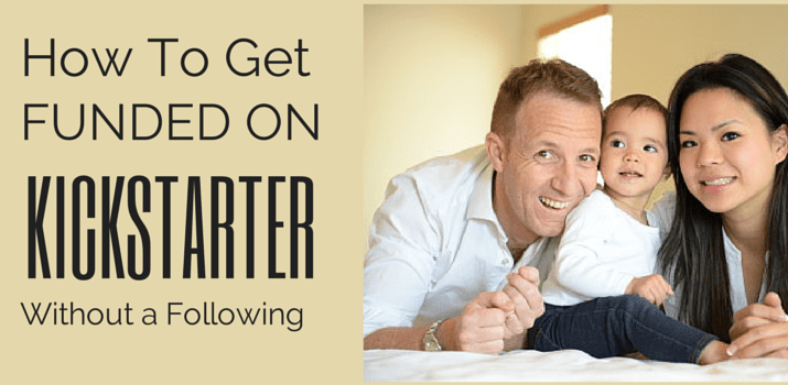HTE 010: How To Get Funded on Kickstarter Without a Following