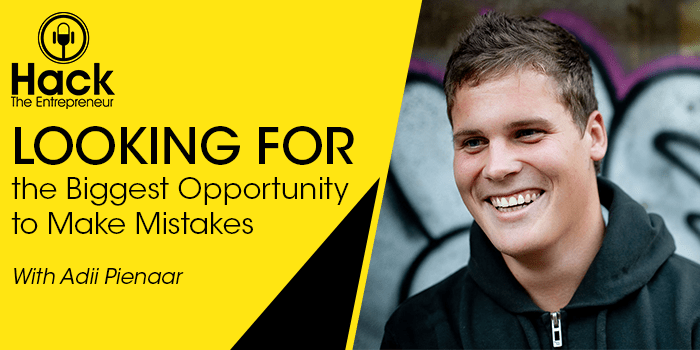 HTE 067: Adii Pienaar on Looking for the Biggest Opportunity to Make Mistakes