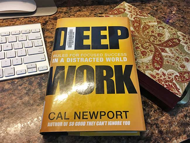 Deep Work - Rules for Focused Success in a Distracted World by Cal Newport