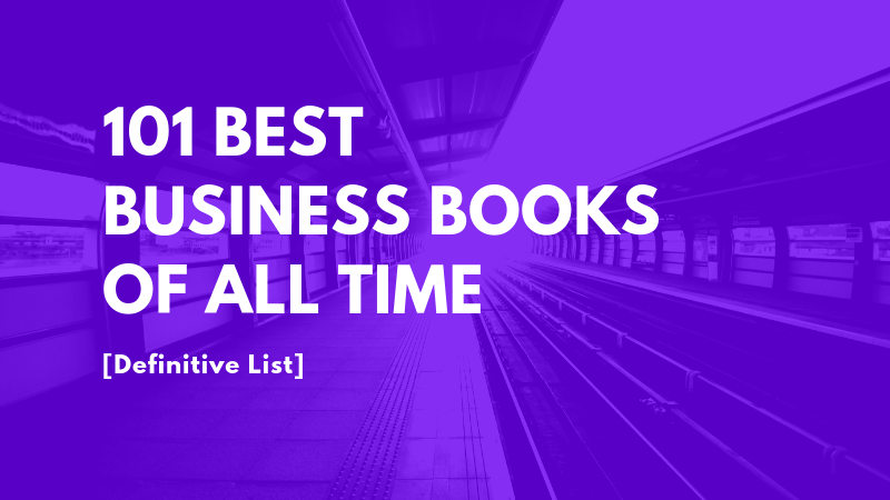 101 BEST Business Books of All Time (2018)