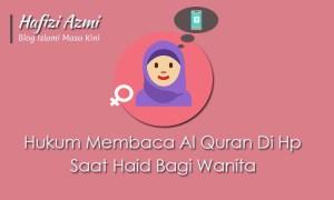 Hukum membaca al quran di hp saat haid