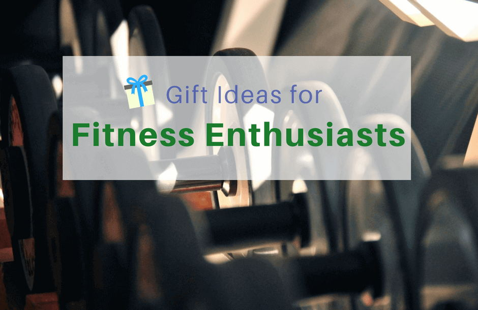 18 Gifts For Fitness Enthusiasts Unique Amp Thoughtful